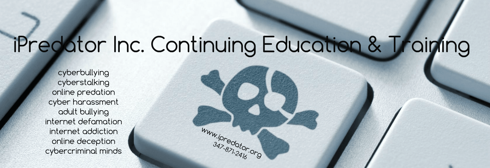 continuing-education-cyberstalking-cyberbullying-training-ipredator-inc.-new-york-1600x550