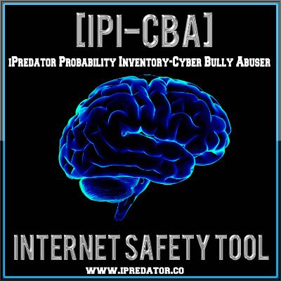 iPredator Probability Inventory-Cyberbully Abuser (IPI-CBA)