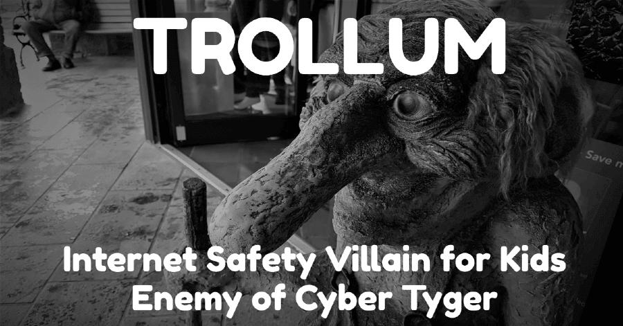trollum-internet-safety-villain-for-kids